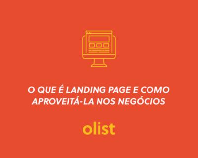 Afinal, o que é Landing Page e como ela traz oportunidades de negócio?