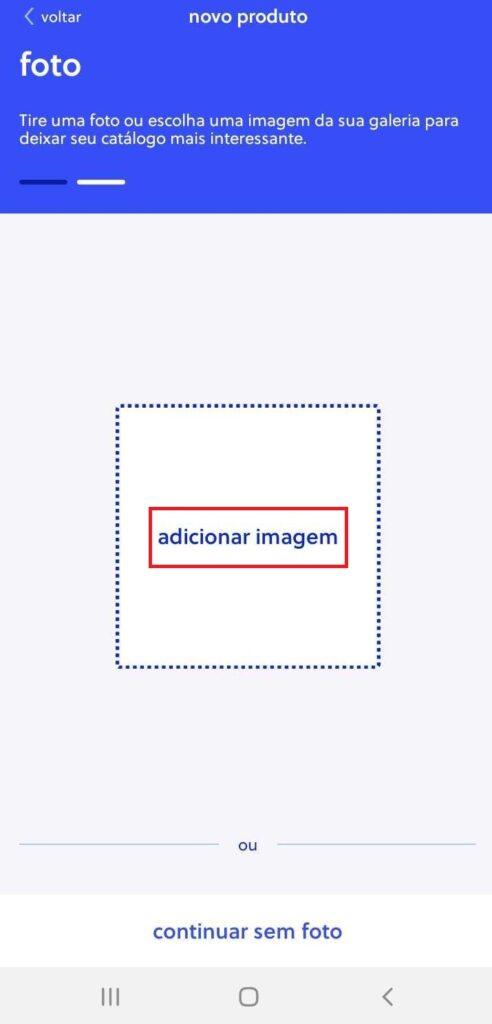 """Tela para adição de imagem. Nela, há os botões """"Adicionar imagem"""" e """"Continuar sem foto""""."""