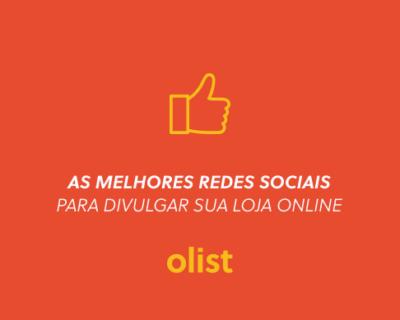 Veja agora quais as melhores redes sociais para divulgação da sua loja online!