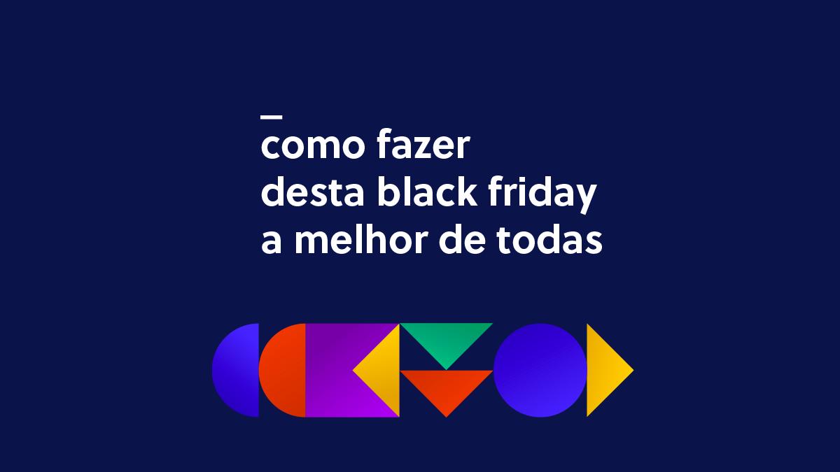 Black Friday 2020: como ter a melhor campanha de todas!