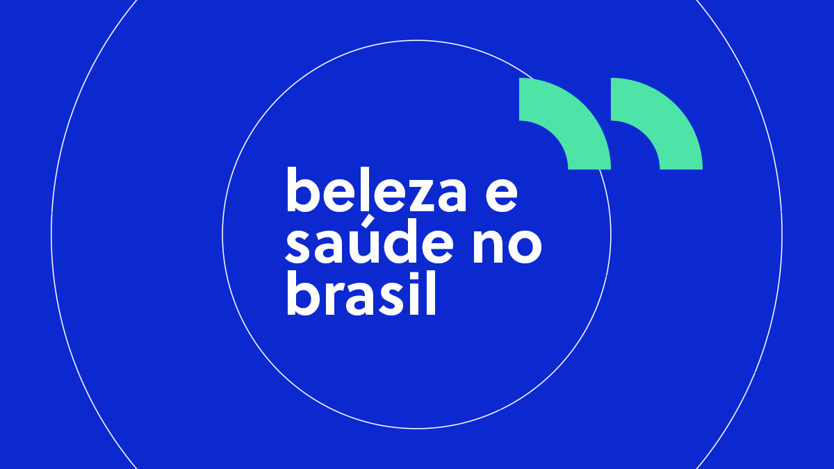 Digitalização do mercado de Beleza e Saúde no Brasil e tendências