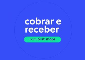Link de pagamento Olist Shops - Como cobrar e receber pelas vendas online