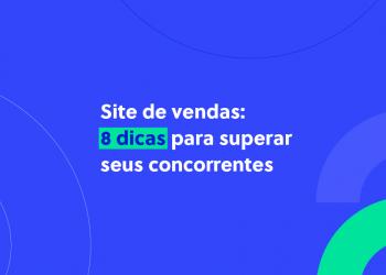 Site de vendas - Dicas para superar concorrentes