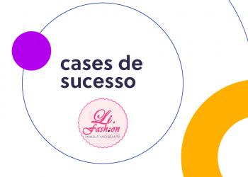 Li Fashion: Case de Sucesso